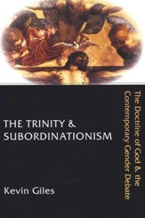The Trinity & Subordinationism: The Doctrine of God and the Contemporary Gender Debate