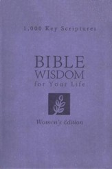Bible Wisdom for Your Life: Women's Edition, 1,000 Key Scriptures