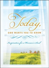 Today, God Wants You to Know: Inspiration for a Woman's Soul