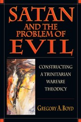 Satan and the Problem of Evil: Constructing a Trinitarian Warfare Theodicy - PDF Download [Download]