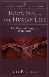 Body, Soul, and Human Life: The Nature of Humanity in the Bible - eBook