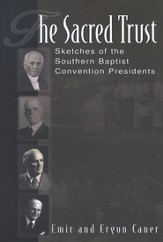 The Sacred Trust: Sketches of the Southern Baptist Convention Presidents - Slightly Imperfect