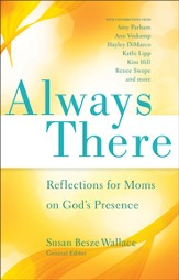 Always There: Reflections for Moms on God's Presence - eBook