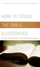 How to Study the Bible Illustrated: Full-Color Expanded Edition of the 500,000-Copy Bestseller