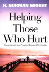 Helping Those Who Hurt: Reaching Out to Your Friends In Need / Revised - eBook