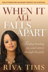 When It All Falls Apart: Find healing, joy and victory through the pain - eBook