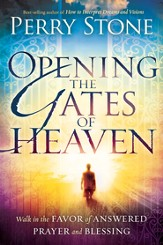 Opening the Gates of Heaven: Walk in the favor of answered prayer and blessing - eBook