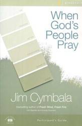 When God's People Pray - Participant's Guide: Six Sessions on the Transforming Power of Prayer - Slightly Imperfect