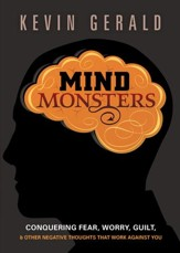 Mind Monsters: Conquering fear, worry, guilt and other negative thoughts that work against you - eBook