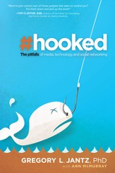 Hooked: The pitfalls of media, technology and social networking - eBook
