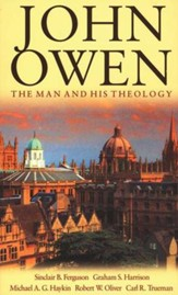 John Owen: The Man and His Theology