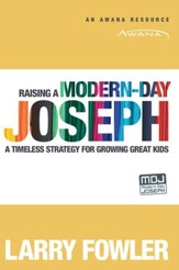 Raising a Modern-Day Joseph: A Timeless Strategy for Growing Great Kids - eBook