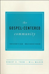 The Gospel Centered Community Participant's Guide