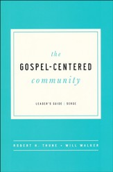 The Gospel Centered Community Leader's Guide