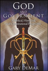 God and Government, A Biblical, Historical, and Constitutional Perspective