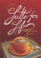 Latte for Life: Inspiration for Women