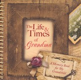 The Life & Times of Grandma: A Memory Book for My Grandchild