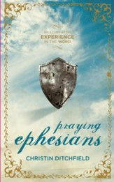 Praying Ephesians: Live Strong! You've Been Chosen for Greatness - eBook