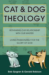 Cat & Dog Theology: Rethinking Our Relationship with Our Master / Revised - eBook