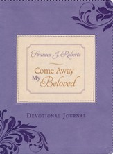 Come Away My Beloved Devotional Journal