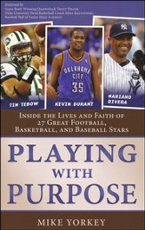 Playing With Purpose Collection: Inside the Lives and Faith of Today's Biggest Football, Basketball, and Baseball Stars