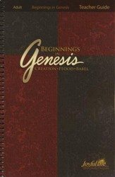 Beginnings in Genesis Ch. 1-11: Creation, Flood, Babel Adult Bible Study Teacher Guide