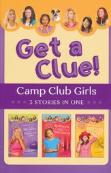 Camp Club Girls Get a Clue!: 3 Stories in 1