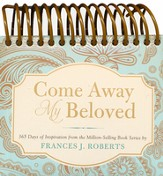 Come Away My Beloved Perpetual Calendar: 365 Days of Inspiration from the Million-Selling series