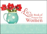 Life's Little Book of Prayer for Women