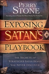 Exposing Satan's Playbook: The secrets and strategies Satan hopes you never discover - eBook