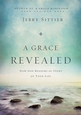 A Grace Revealed: How God Redeems the Story of Your Life - eBook