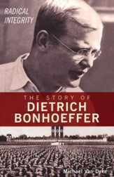 Radical Integrity: The Story of Dietrich Bonhoeffer  - Slightly Imperfect