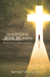 Questions Jesus Asks: Where Divinity Meets Humanity - PDF Download [Download]