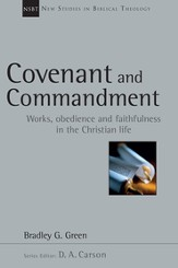 Covenant and Commandment: Works, Obedience and Faithfulness in the Christian Life - PDF Download [Download]