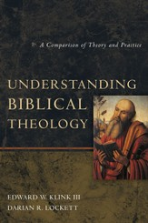 Understanding Biblical Theology: A Comparison of Theory and Practice - eBook