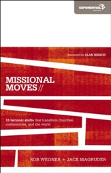 Missional Moves: 15 Tectonic Shifts that Transform Churches, Communities, and the World - eBook