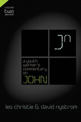 A Youth Worker's Commentary on John, Vol 2: Volume 2 - eBook