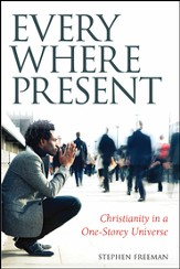 Everywhere Present: Christianity in a One-Storey Universe - Slightly Imperfect