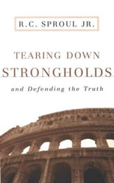 Tearing Down Strongholds and Defending the Faith