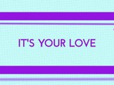 It's Your Love - Lyric Video SD [Download]