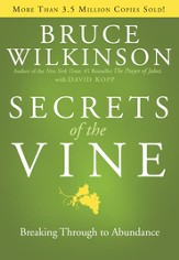Secrets of the Vine: Breaking Through to Abundance - eBook
