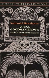 Young Goodman Brown and Other Short Stories:  Dover Thrift Editions