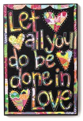 Let All You Do Be Done In Love Wall Art