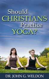 Should Christians Practice Yoga? - eBook