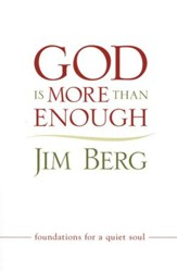 God Is More Than Enough: Foundations for a Quiet Soul