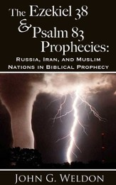 The Ezekiel 38/Psalm 83 Prophecies: Russia, Iran and Muslim Nations in Biblical Prophecy - eBook