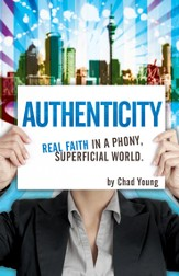 Authenticity: Real Faith in a Phony, Superficial World - eBook
