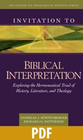 Invitation to Biblical Interpretation: Exploring the Hermeneutical Triad of History, Literature, and Theology - PDF Download [Download]