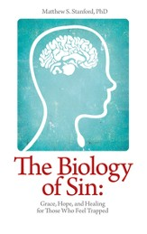 The Biology of Sin: Grace, Hope, and Healing for Those Who Feel Trapped - eBook
