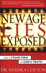 New Age Lies Exposed: How to Stand Firm in God's Truth